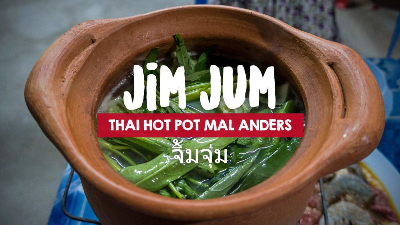 Jim Jum – Thai Hot Pot mal anders